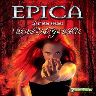 Epica -  We Will Take You With Us