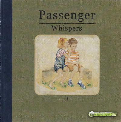 Passenger -  Whispers I