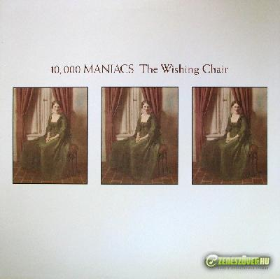 10.000 Maniacs -  The Wishing Chair