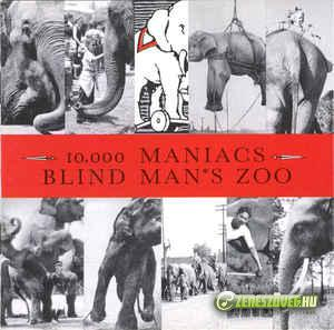 10.000 Maniacs -  Blind Man's Zoo