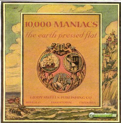 10.000 Maniacs -  The Earth Pressed Flat