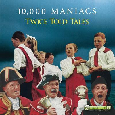 10.000 Maniacs -  Twice Told Tales