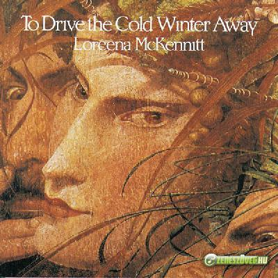 Loreena Mckennitt -  o Drive The Cold Winter Away