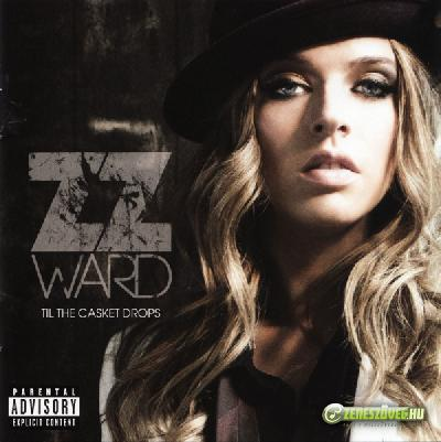 Zz Ward -  Til The Casket Drops
