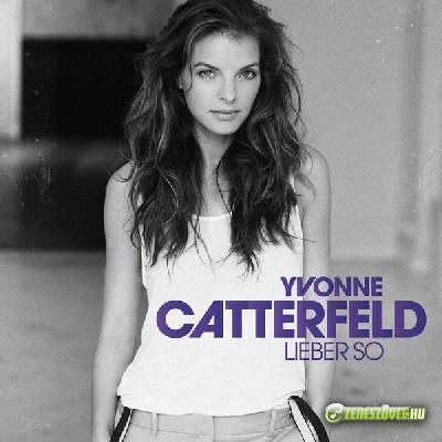 Yvonne Catterfeld -  Lieber So