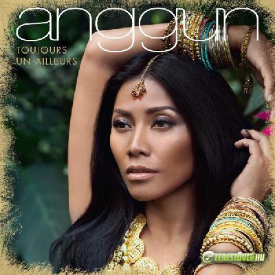 Anggun -  Toujours Un Ailleurs