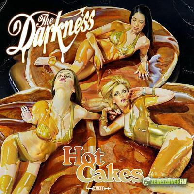 The Darkness -  Hot Cakes
