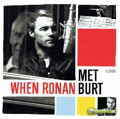 Ronan Keating -  When Ronan Met Burt