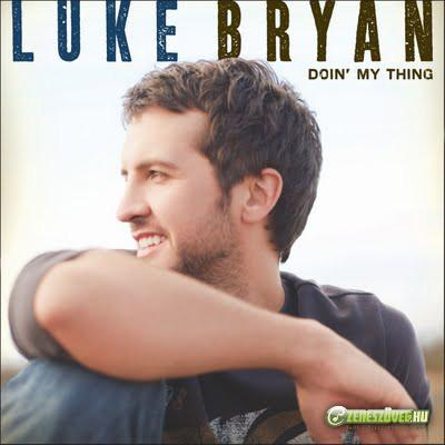Luke Bryan -  Doin' My Thing