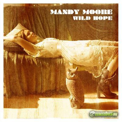Mandy Moore -  Wild Hope