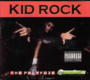 Kid Rock -  The Polyfuze Method
