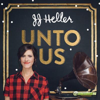 JJ Heller -  Unto Us