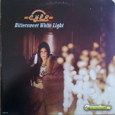 Cher -  Bittersweet White Light