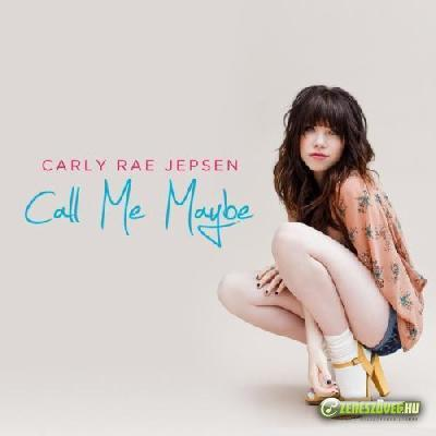 Carly Rae Jepsen -  Call me Maybe (Single)