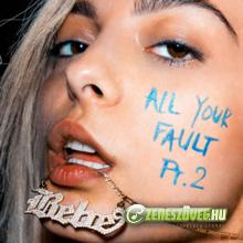 Bebe Rexha -  All Your Fault Pt. II