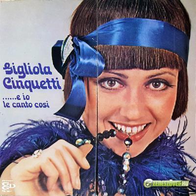 Gigliola Cinquetti -  ...e io le canto così
