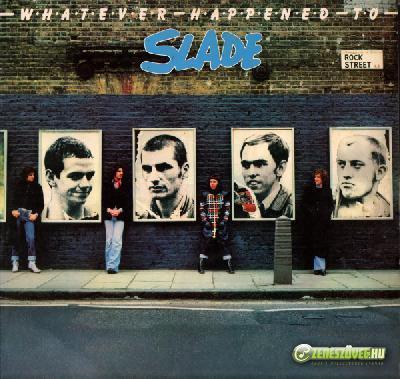 Slade -  Whatever Happened to Slade