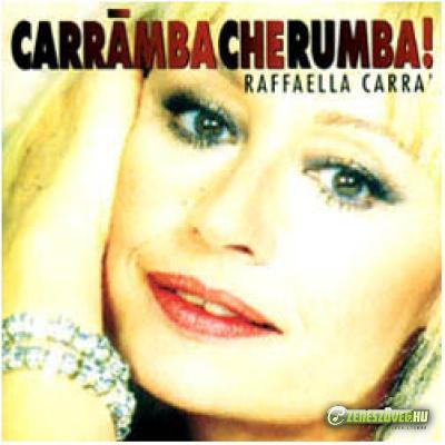 Raffaella Carrà -  Carramba che rumba!