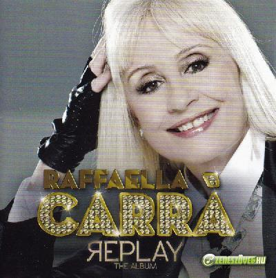 Raffaella Carrà -  Replay (The Album)