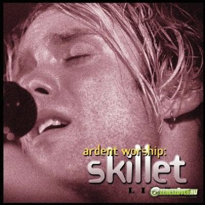 Skillet -  Ardent Worship
