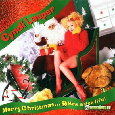Cyndi Lauper -  Merry Christmas ... Have a Nice Life