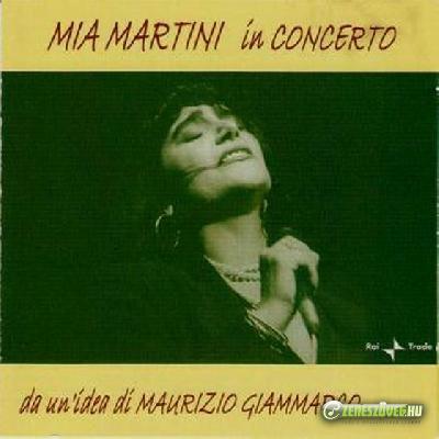 Mia Martini -  Mia Martini in Concerto (da un'idea di Maurizio Giammarco)