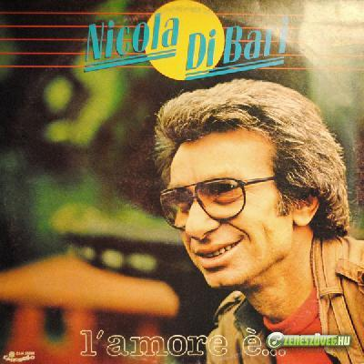 Nicola di Bari -  L'amore è...