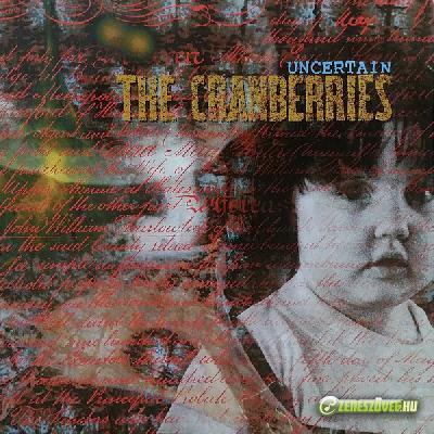 The Cranberries -  Uncertain (EP)