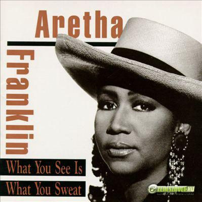 Aretha Franklin -  What You See Is What You Sweat