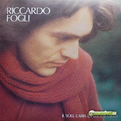 Riccardo Fogli -  Il sole, l'aria, la luce, il cielo