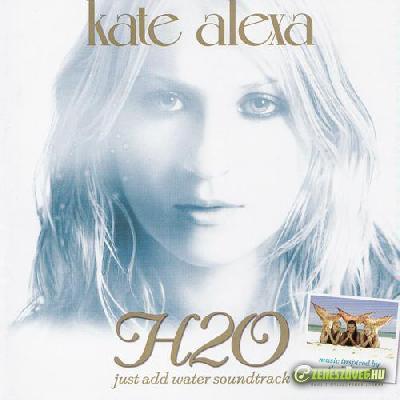 Kate Alexa -  H2O: Just Add Water